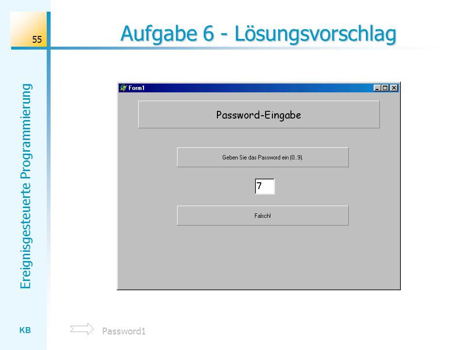 KB Ereignisgesteuerte Programmierung 55 Aufgabe 6 - Lösungsvorschlag Password1
