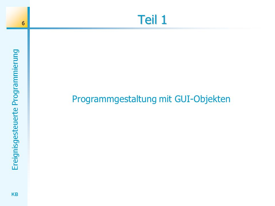 KB Ereignisgesteuerte Programmierung 57 Aufgabe 6 - Lösungsvorschlag // Datenmodell type tZustand = 0..4; var Password : integer; Eingabe : integer; Zustand : tZustand; // Datenverarbeitungsoperationen procedure DatenInitialisieren; begin randomize; Password := random(10); Zustand := 0; end; Password1