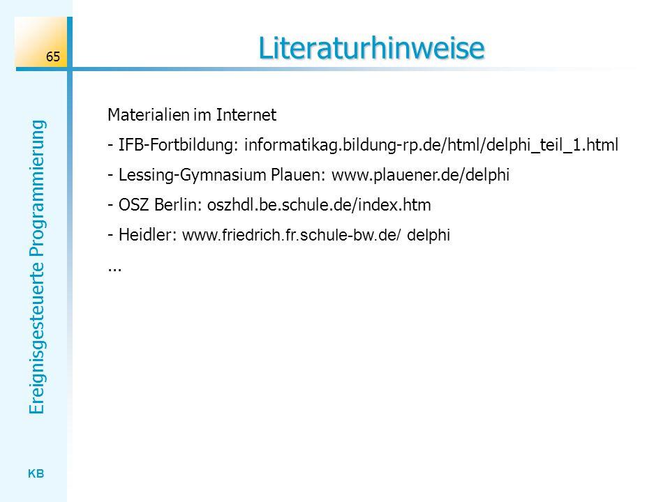KB Ereignisgesteuerte Programmierung 65 Literaturhinweise Materialien im Internet - IFB-Fortbildung: informatikag.bildung-rp.de/html/delphi_teil_1.htm