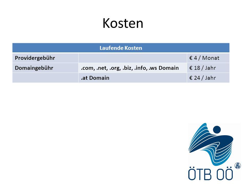Kosten Laufende Kosten Providergebühr 4 / Monat Domaingebühr.com,.net,.org,.biz,.info,.ws Domain 18 / Jahr.at Domain 24 / Jahr