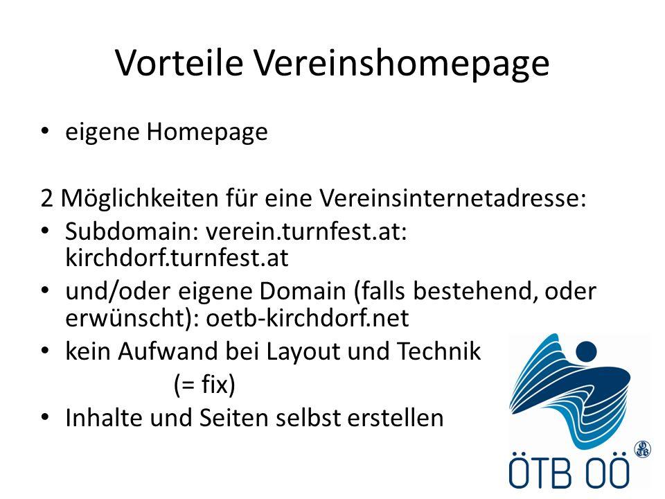 Vorteile Vereinshomepage eigene Homepage 2 Möglichkeiten für eine Vereinsinternetadresse: Subdomain: verein.turnfest.at: kirchdorf.turnfest.at und/ode