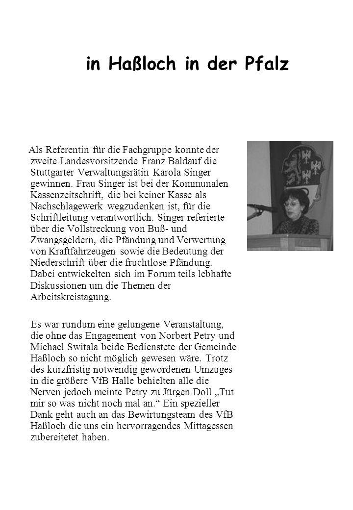 in Haßloch in der Pfalz Als Referentin für die Fachgruppe konnte der zweite Landesvorsitzende Franz Baldauf die Stuttgarter Verwaltungsrätin Karola Si
