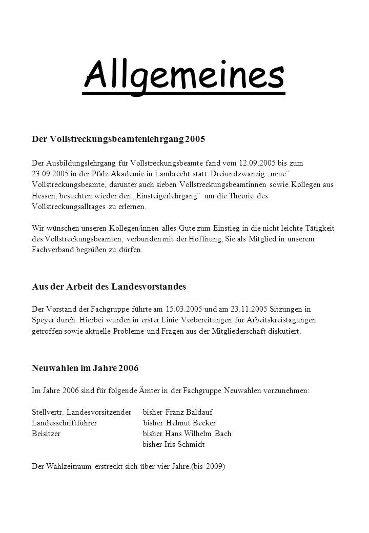 Allgemeines Der Vollstreckungsbeamtenlehrgang 2005 Der Ausbildungslehrgang für Vollstreckungsbeamte fand vom 12.09.2005 bis zum 23.09.2005 in der Pfal
