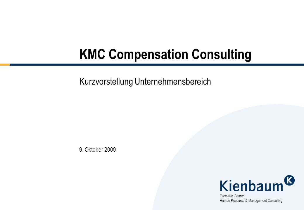 Executive Search Human Resource & Management Consulting KMC Compensation Consulting Kurzvorstellung Unternehmensbereich 9.