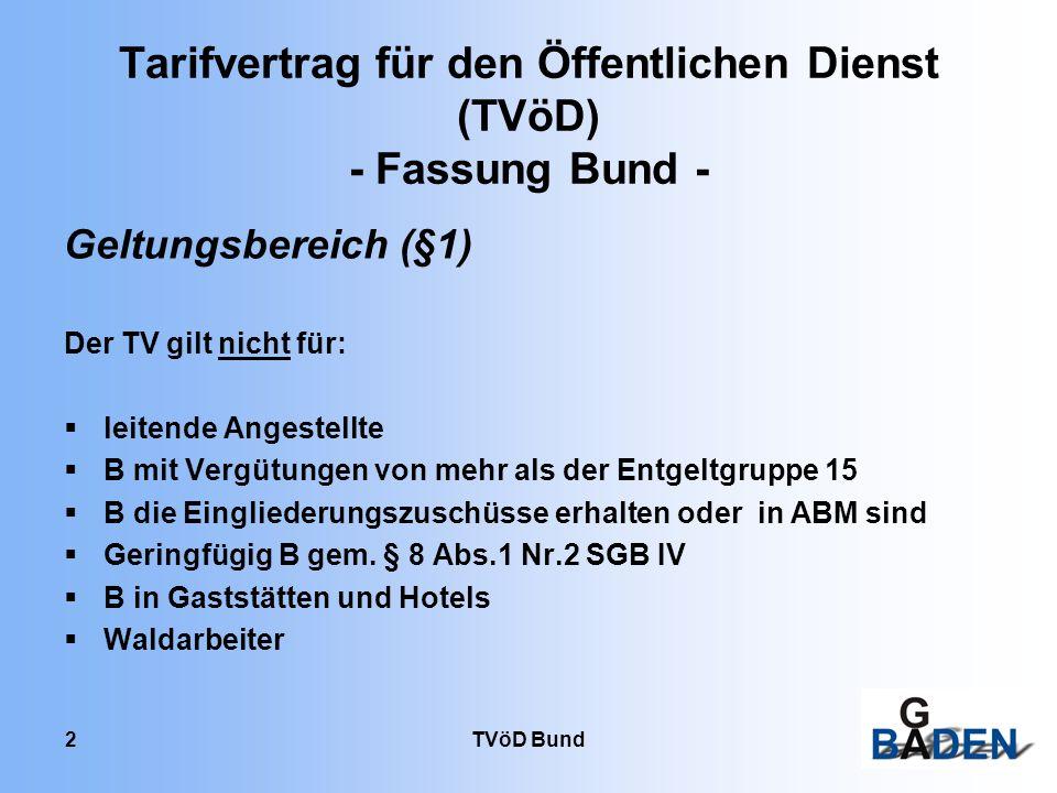 2 Tarifvertrag für den Öffentlichen Dienst (TVöD) - Fassung Bund - Geltungsbereich (§1) Der TV gilt nicht für: leitende Angestellte B mit Vergütungen