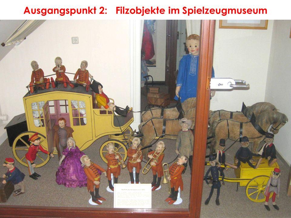 Ausgangspunkt 2: Filzobjekte im Spielzeugmuseum Zum Museumsbestand gehören hunderte Filzobjekte, insbesondere fünf einzigartige Schauszenen von Steiff