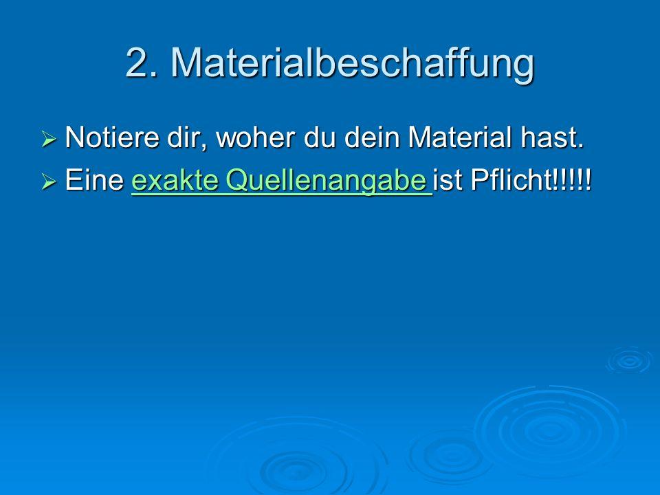 2.Materialbeschaffung Notiere dir, woher du dein Material hast.