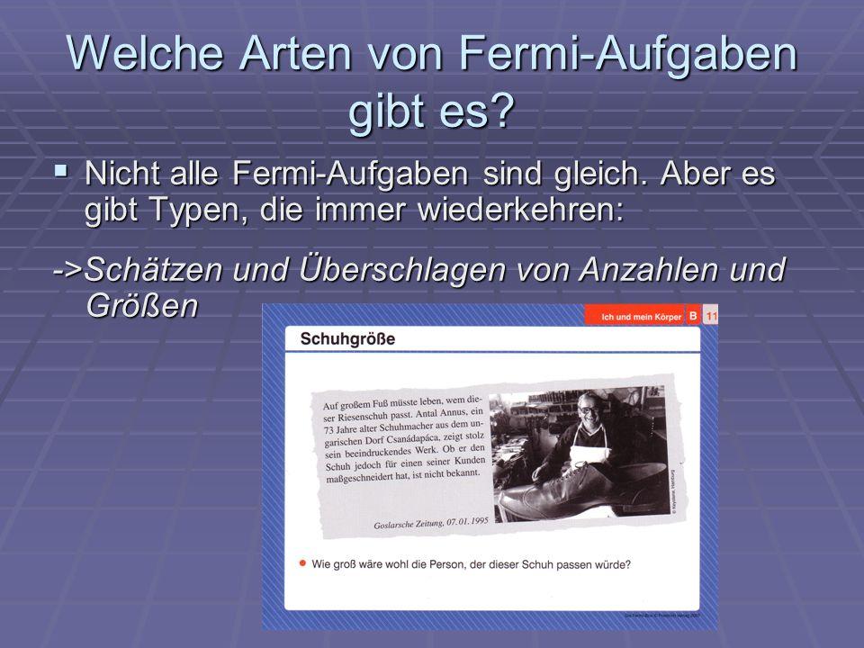 Welche Arten von Fermi-Aufgaben gibt es? ->Veranschaulichung von gegeben Größen und Anzahlen