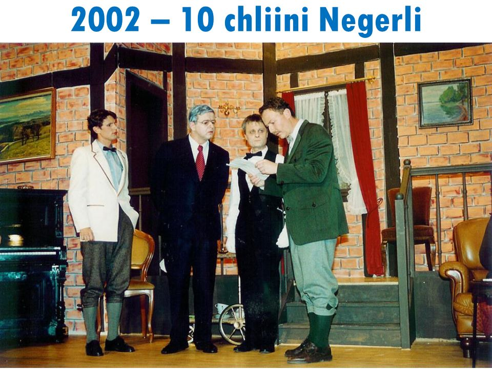 2002 – 10 chliini Negerli