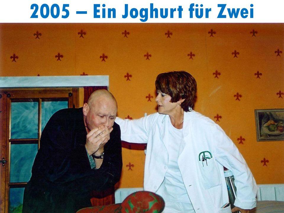 2005 – Ein Joghurt für Zwei