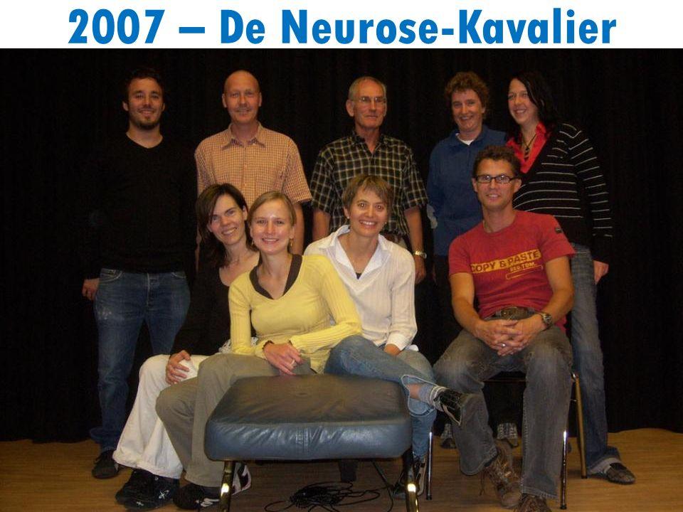 2007 – De Neurose-Kavalier