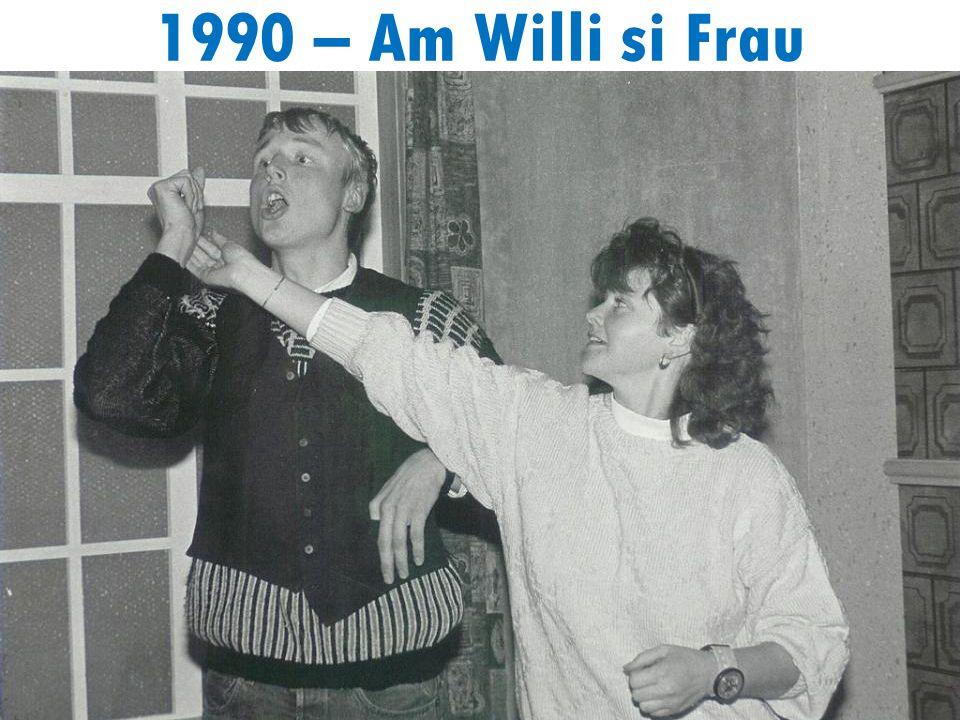 1990 – Am Willi si Frau