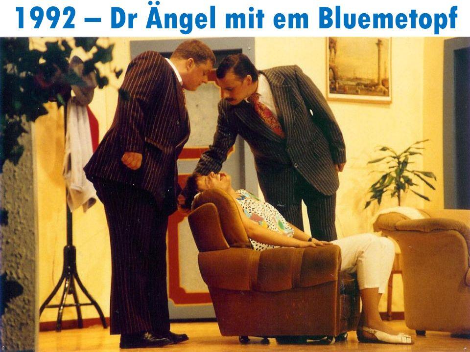 1992 – Dr Ängel mit em Bluemetopf