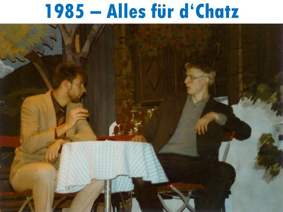 1985 – Alles für dChatz