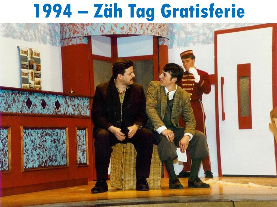 1994 – Zäh Tag Gratisferie
