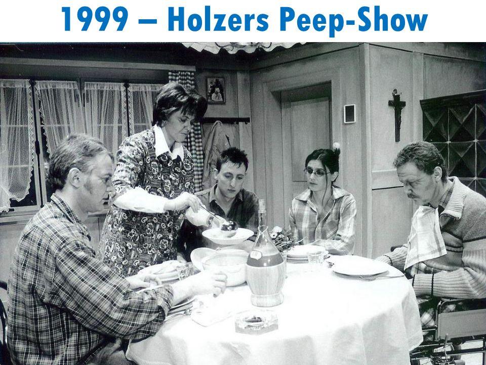 1999 – Holzers Peep-Show