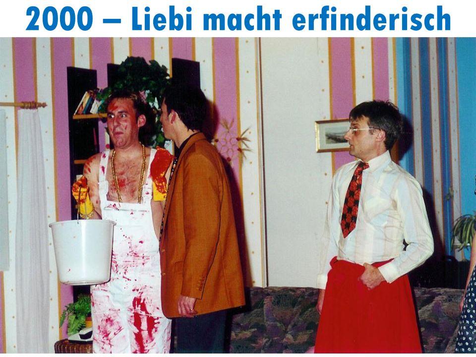 2000 – Liebi macht erfinderisch