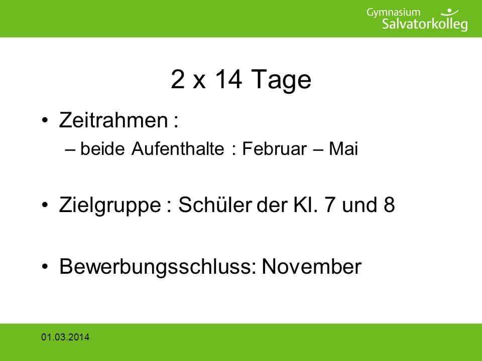 2 x 14 Tage Zeitrahmen : –beide Aufenthalte : Februar – Mai Zielgruppe : Schüler der Kl.