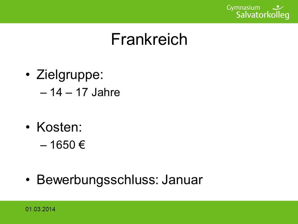 Frankreich Zielgruppe: –14 – 17 Jahre Kosten: –1650 Bewerbungsschluss: Januar 01.03.2014
