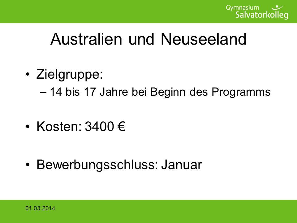 Australien und Neuseeland Zielgruppe: –14 bis 17 Jahre bei Beginn des Programms Kosten: 3400 Bewerbungsschluss: Januar 01.03.2014