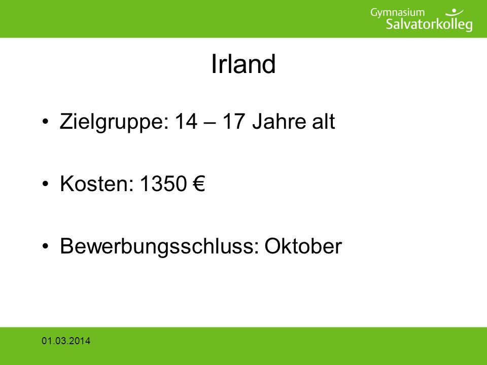 Irland Zielgruppe: 14 – 17 Jahre alt Kosten: 1350 Bewerbungsschluss: Oktober 01.03.2014