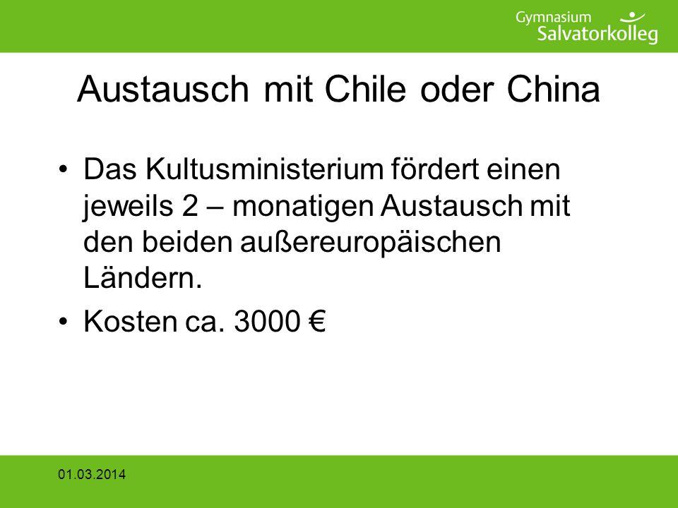 Austausch mit Chile oder China Das Kultusministerium fördert einen jeweils 2 – monatigen Austausch mit den beiden außereuropäischen Ländern.