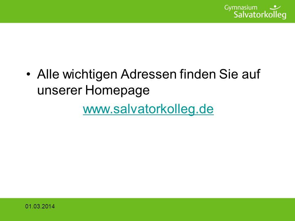 Alle wichtigen Adressen finden Sie auf unserer Homepage www.salvatorkolleg.de 01.03.2014