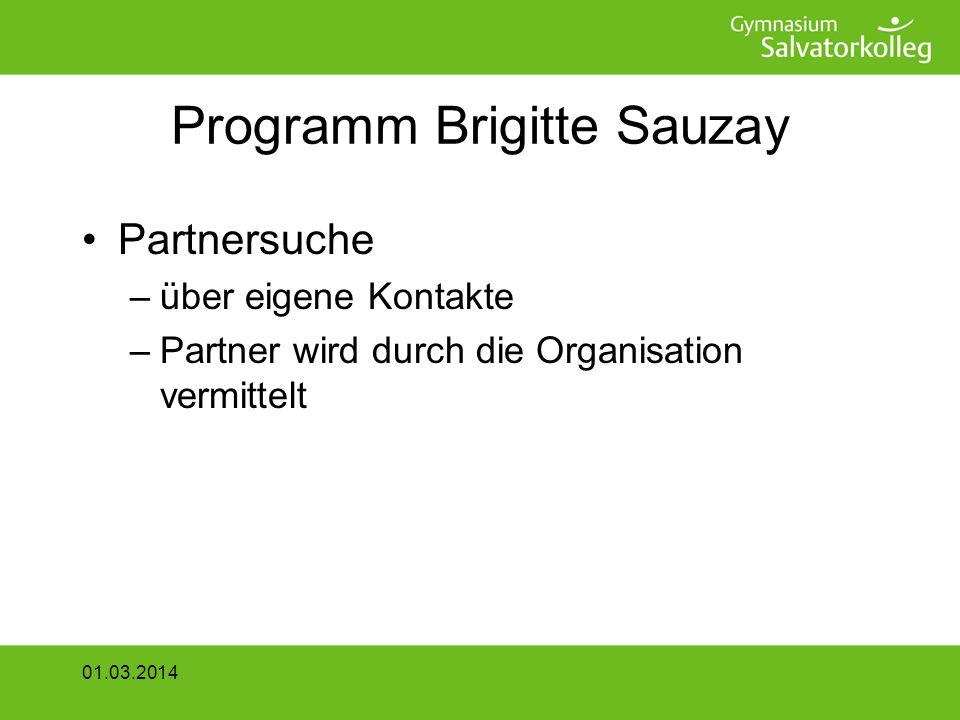 Programm Brigitte Sauzay Partnersuche –über eigene Kontakte –Partner wird durch die Organisation vermittelt 01.03.2014