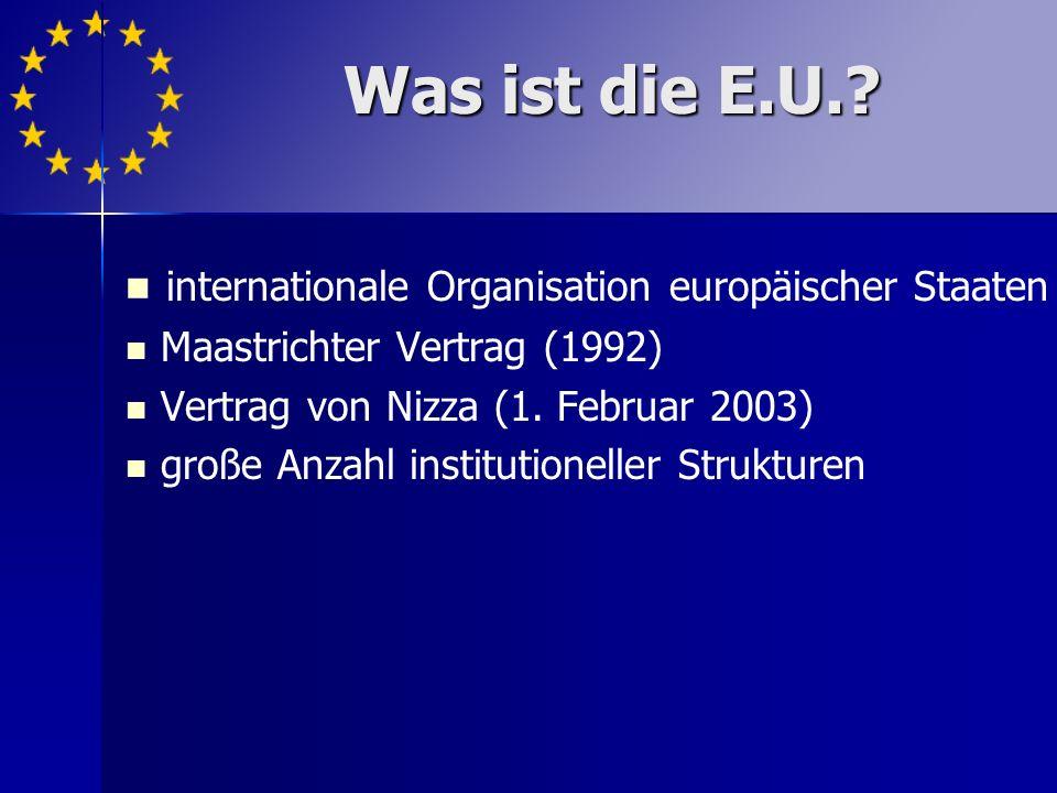 internationale Organisation europäischer Staaten Maastrichter Vertrag (1992) Vertrag von Nizza (1.