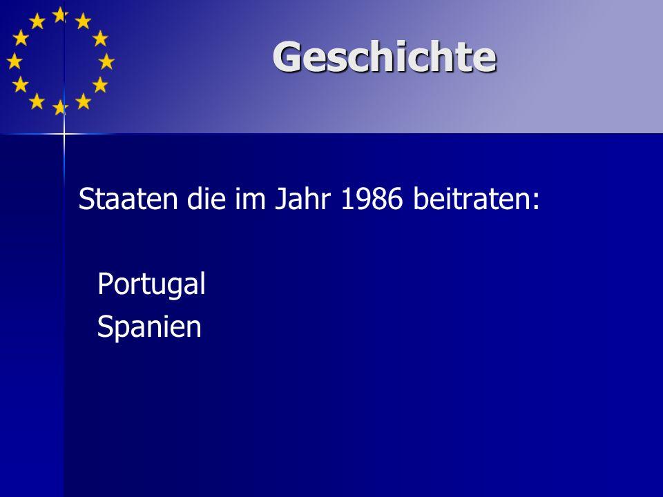 Staaten die im Jahr 1986 beitraten: Portugal Spanien Geschichte