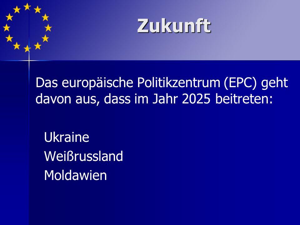 Das europäische Politikzentrum (EPC) geht davon aus, dass im Jahr 2025 beitreten: Ukraine Weißrussland Moldawien Zukunft