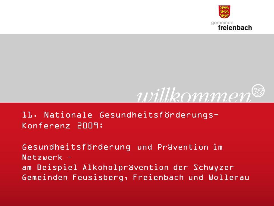 11. Nationale Gesundheitsförderungs- Konferenz 2009: Gesundheitsförderung und Prävention im Netzwerk – am Beispiel Alkoholprävention der Schwyzer Geme