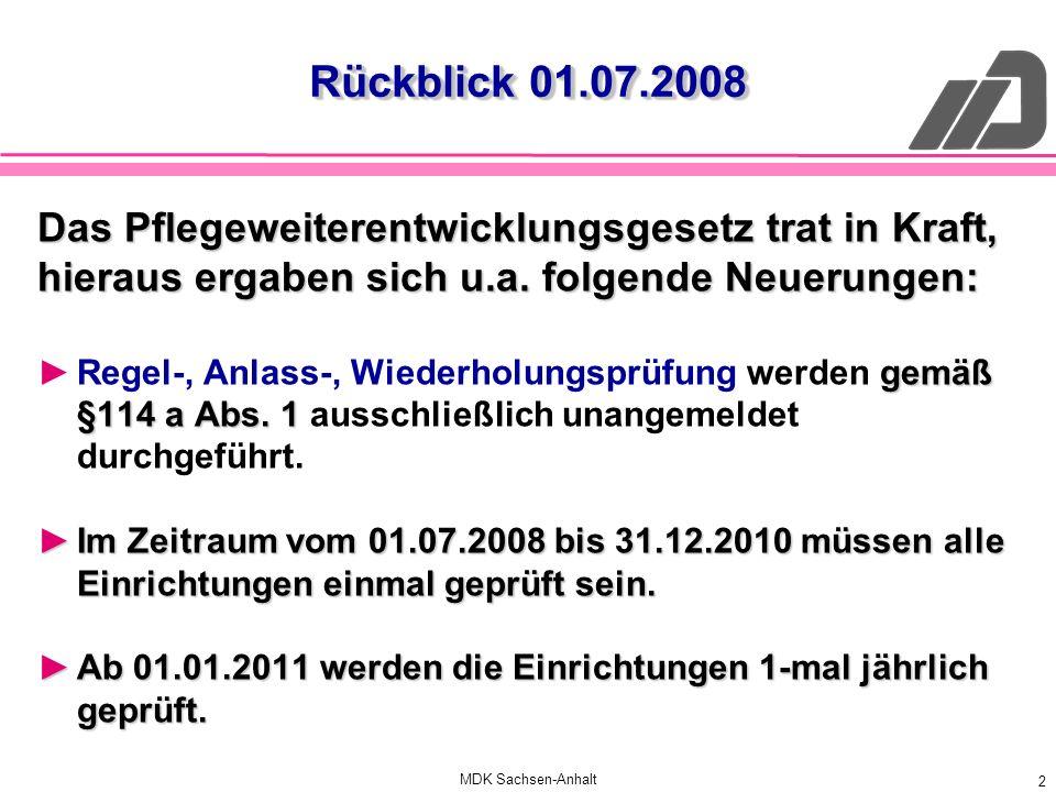 MDK Sachsen-Anhalt 2 Das Pflegeweiterentwicklungsgesetz trat in Kraft, hieraus ergaben sich u.a. folgende Neuerungen: gemäß §114 a Abs. 1Regel-, Anlas
