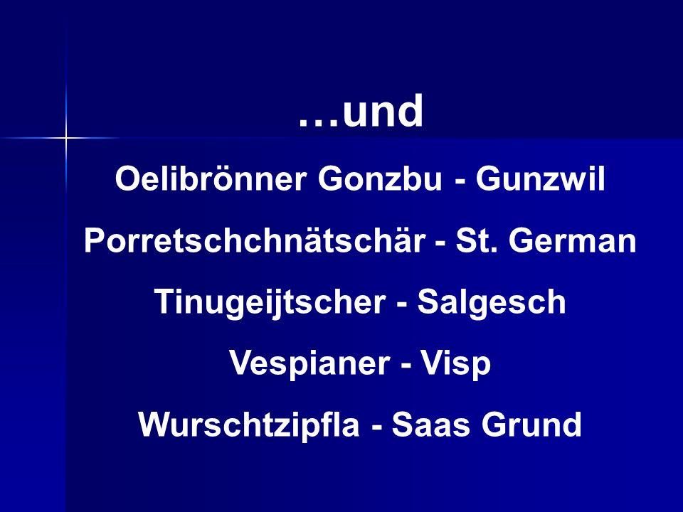 …und Oelibrönner Gonzbu - Gunzwil Porretschchnätschär - St.