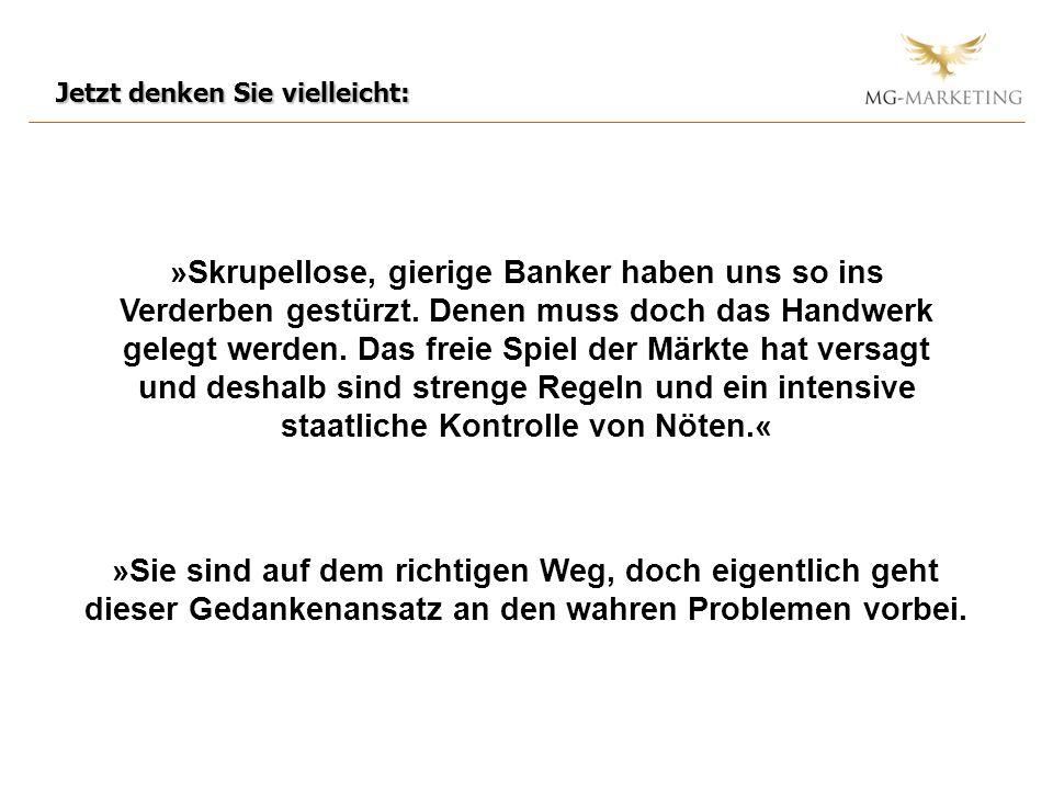 »Skrupellose, gierige Banker haben uns so ins Verderben gestürzt.