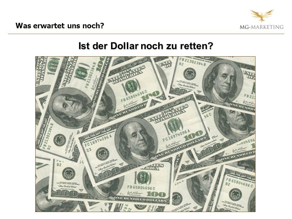Was erwartet uns noch Ist der Dollar noch zu retten