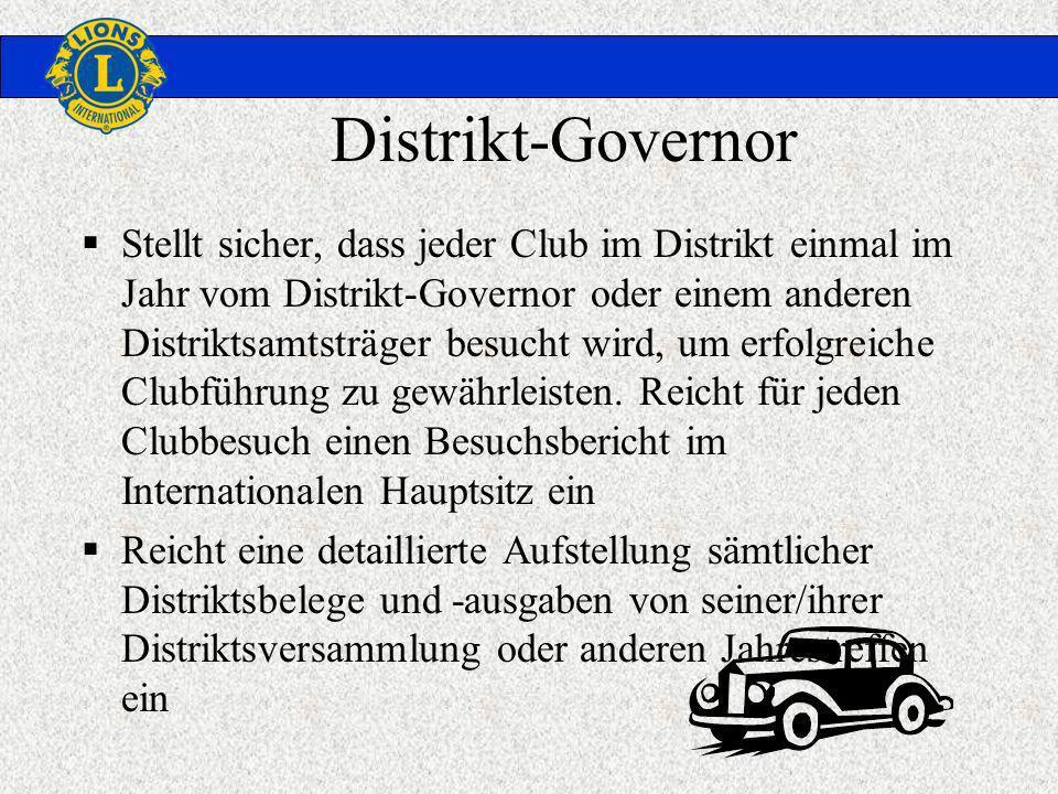 Distrikt-Governor Stellt sicher, dass jeder Club im Distrikt einmal im Jahr vom Distrikt-Governor oder einem anderen Distriktsamtsträger besucht wird, um erfolgreiche Clubführung zu gewährleisten.