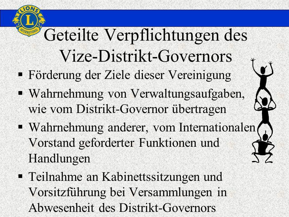 Geteilte Verpflichtungen des Vize-Distrikt-Governors Förderung der Ziele dieser Vereinigung Wahrnehmung von Verwaltungsaufgaben, wie vom Distrikt-Gove