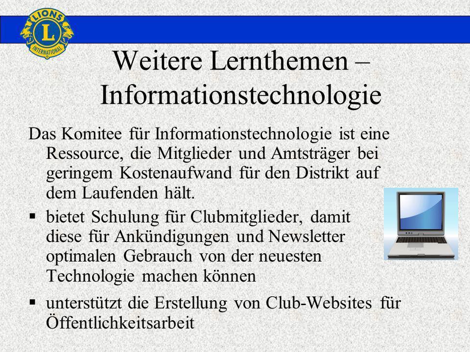 Weitere Lernthemen – Informationstechnologie Das Komitee für Informationstechnologie ist eine Ressource, die Mitglieder und Amtsträger bei geringem Kostenaufwand für den Distrikt auf dem Laufenden hält.