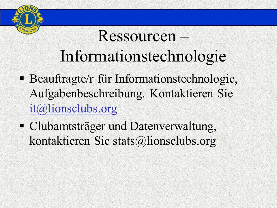 Ressourcen – Informationstechnologie Beauftragte/r für Informationstechnologie, Aufgabenbeschreibung. Kontaktieren Sie it@lionsclubs.org it@lionsclubs