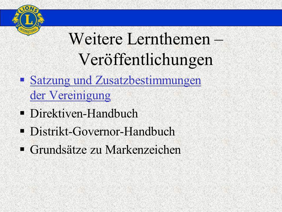Weitere Lernthemen – Veröffentlichungen Satzung und Zusatzbestimmungen der Vereinigung Satzung und Zusatzbestimmungen der Vereinigung Direktiven-Handb