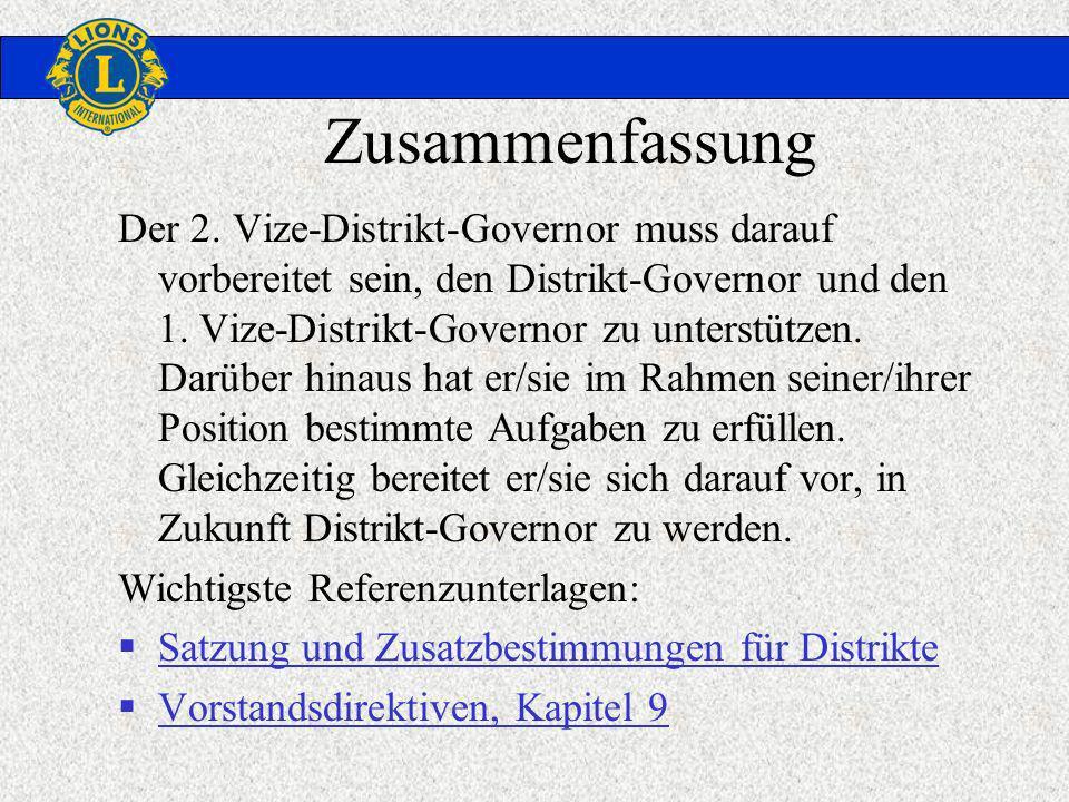 Zusammenfassung Der 2. Vize-Distrikt-Governor muss darauf vorbereitet sein, den Distrikt-Governor und den 1. Vize-Distrikt-Governor zu unterstützen. D