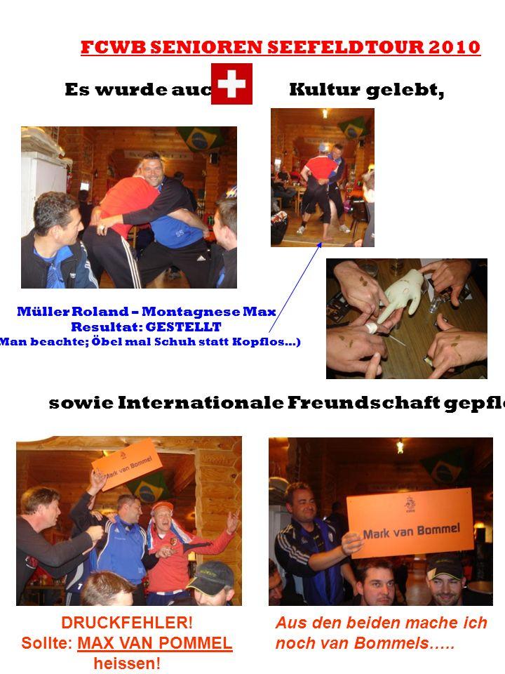 FCWB SENIOREN SEEFELDTOUR 2010 Es wurde auch Kultur gelebt, Müller Roland – Montagnese Max Resultat: GESTELLT (Man beachte; Öbel mal Schuh statt Kopfl