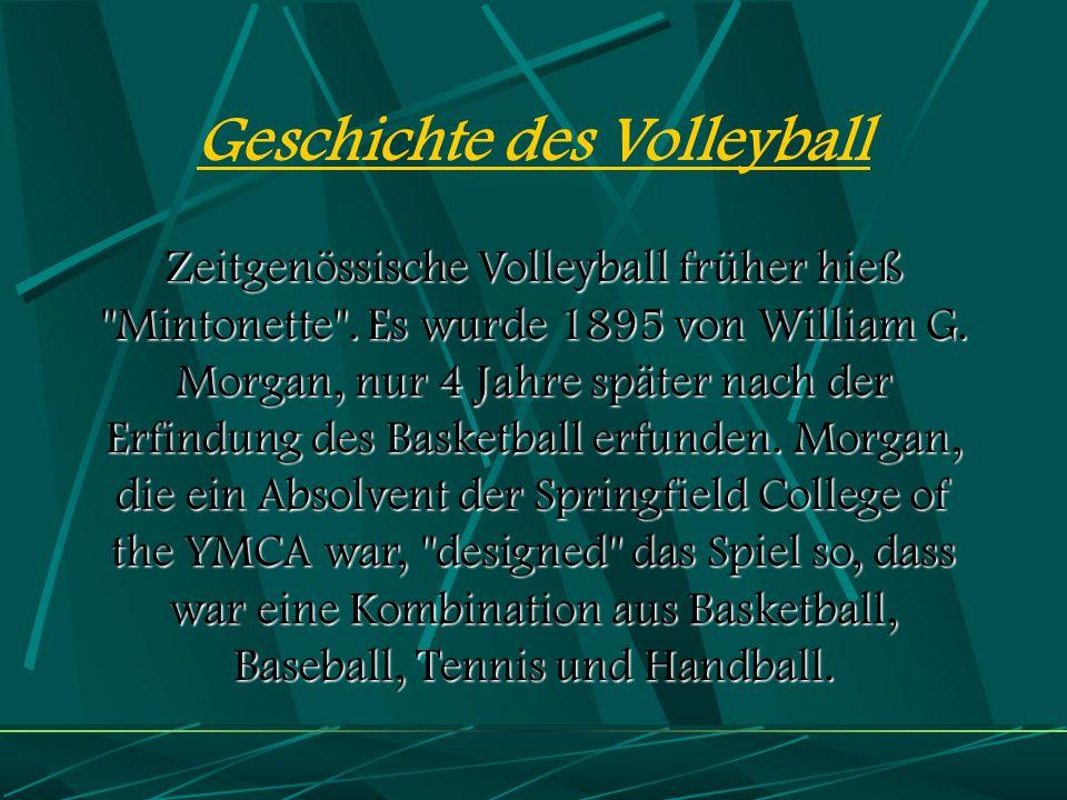 Geschichte des Volleyball Zeitgenössische Volleyball früher hieß Mintonette .