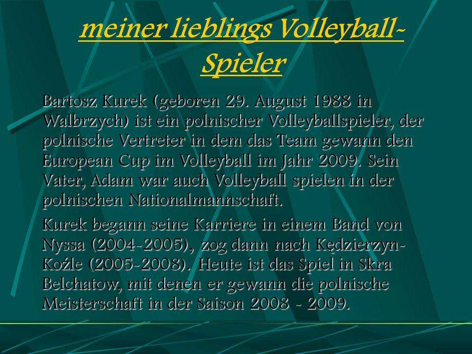 meiner lieblings Volleyball- Spieler Bartosz Kurek (geboren 29.