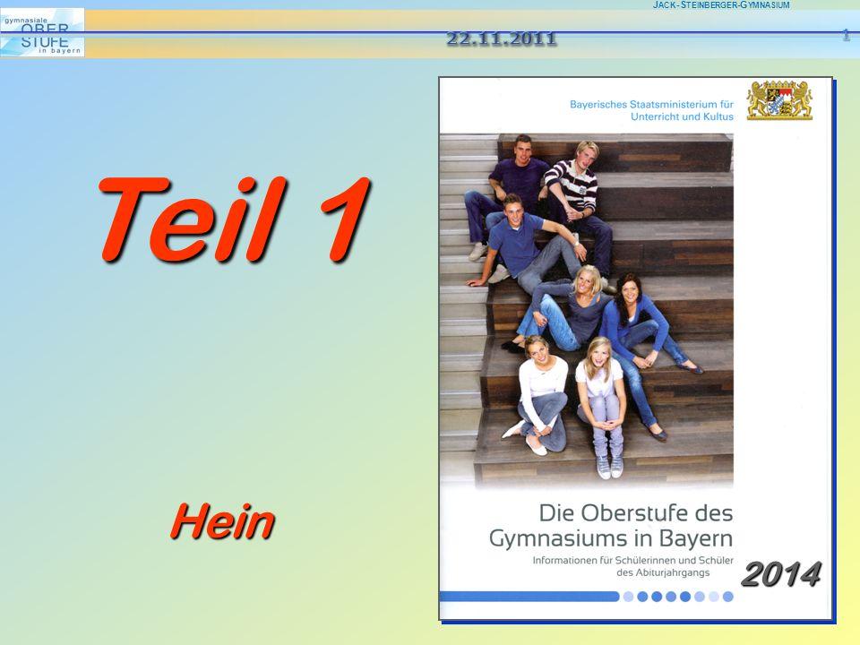 J ACK -S TEINBERGER -G YMNASIUM Informationen für Schüler, die im Schuljahr 2011/12 die Jahrgangsstufe 10 besuchen und deren Eltern. 2014 Teil 1 Hein