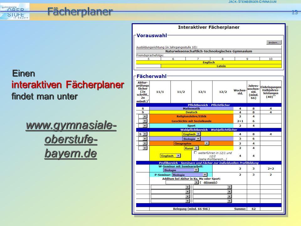 J ACK -S TEINBERGER -G YMNASIUM Einen interaktiven Fächerplaner findet man unter www.gymnasiale- oberstufe- bayern.de www.gymnasiale- oberstufe- bayer