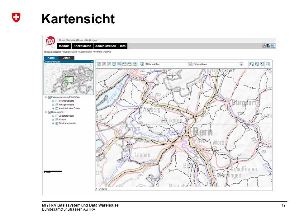 Bundesamt für Strassen ASTRA MISTRA Basissystem und Data Warehouse19 Kartensicht