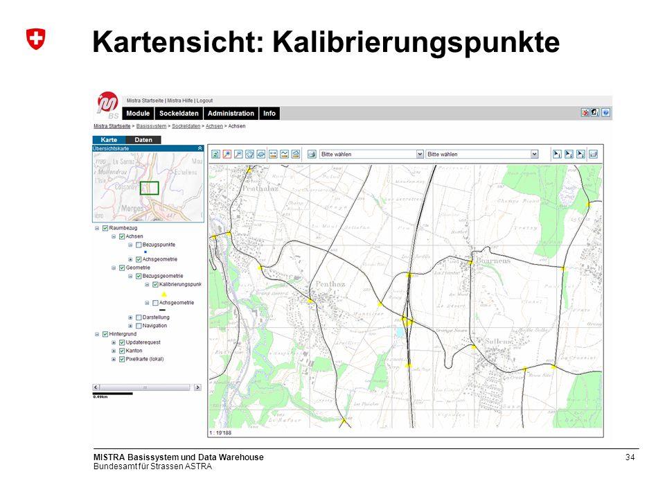 Bundesamt für Strassen ASTRA MISTRA Basissystem und Data Warehouse34 Kartensicht: Kalibrierungspunkte