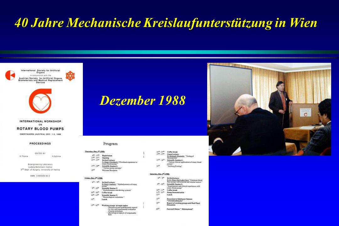 40 Jahre Mechanische Kreislaufunterstützung in Wien Dezember 1988